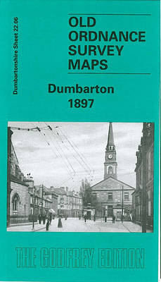 Dumbarton 1897: Dumbartonshire Sheet 22.06 - Old Ordnance Survey Maps of Dumbartonshire (Sheet map, folded)