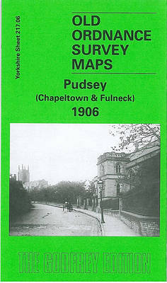 Pudsey (Chapeltown and Fulneck) 1906: Yorkshire Sheet 217.06 - Old O.S. Maps of Yorkshire (Sheet map, folded)