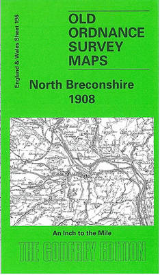 North Breconshire 1908: One Inch Map 196 - Old O.S. Maps of England and Wales (Sheet map, folded)