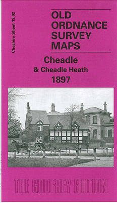 Cheadle and Cheadle Heath 1897: Cheshire Sheet 19.02 - Old O.S. Maps of Cheshire (Sheet map, folded)