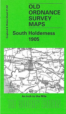 South Holderness 1905: One Inch Sheet 081 - Old Ordnance Survey Maps - Inch to the Mile (Sheet map, folded)