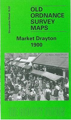 Market Drayton 1900: Shropshire Sheet 16.02 - Old Ordnance Survey Maps of Shropshire (Sheet map, folded)