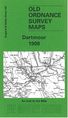 Dartmoor 1908: One Inch Sheet 338 - Old Ordnance Survey Maps - Inch to the Mile (Sheet map)