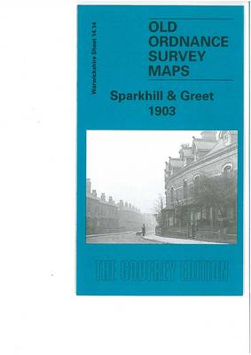 Sparkhill & Greet 1903: Warwickshire Sheet 14.14 - Old Ordnance Survey Maps of Warwickshire (Sheet map, folded)