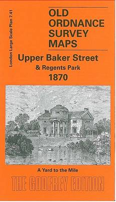 Upper Baker Street 1870: London Large Scale 07.41 - Old Ordnance Survey Maps of London - Yard to the Mile (Sheet map, folded)