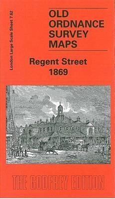 Regent Street 1869: London Large Scale Sheet 07.62 - Old Ordnance Survey Maps of London - Yard to the Mile (Sheet map, folded)