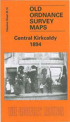 Central Kirkcaldy 1894: Fifeshire Sheet 35.12 - Old O.S. Maps of Fifeshire (Sheet map, folded)