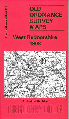 West Radnorshire 1908: One Inch Sheet 179 - Old Ordnance Survey Maps - Inch to the Mile (Sheet map, folded)