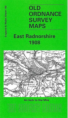 East Radnorshire 1908: One Inch Sheet 180 - Old Ordnance Survey Maps - Inch to the Mile (Sheet map, folded)