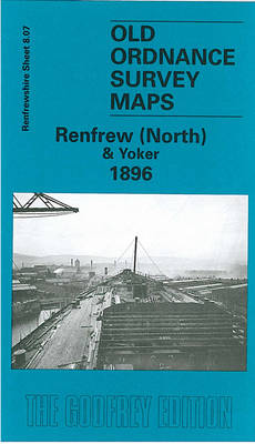 Renfrew (North) & Yoker 1896: Renfrewshire Sheet 8.07 - Old Ordnance Survey Maps of Renfrewshire (Sheet map, folded)