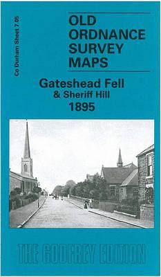 Gateshead Fell & Sheriff Hill 1895: Durham Sheet 7.05 - Old Ordnance Survey Maps of County Durham (Sheet map)