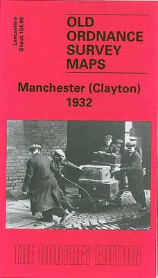 Manchester (Clayton) 1932: Lancashire Sheet 104.08 - Old O.S. Maps of Lancashire (Sheet map, folded)