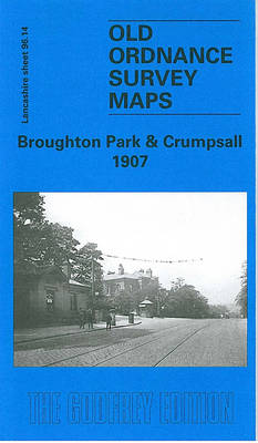 Broughton Park and Crumpsall 1907: Lancashire Sheet 96.14 - Old O.S. Maps of Lancashire (Sheet map, folded)