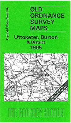 Uttoxeter, Burton and District 1905: One Inch Sheet 140 - Old Ordnance Survey Maps of England & Wales (Sheet map, folded)