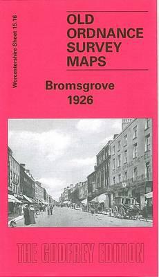 Bromsgrove 1926: Worcestershire Sheet 15.16 - Old Ordnance Survey Maps of Worcestershire (Sheet map, folded)