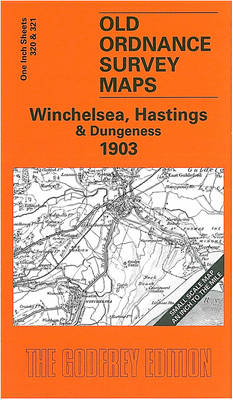 Winchelsea, Hastings and Dungeness 1903: One Inch Map 320 - Old Ordnance Survey Maps of England & Wales (Sheet map, folded)