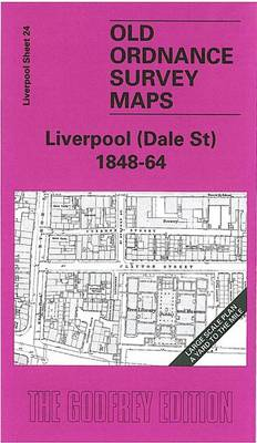 Liverpool (Dale Street) 1848-64: Liverpool Sheet 24 - Old O.S. Maps of Liverpool (Sheet map, folded)