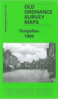 Dolgellau 1900: Merionethshire Sheet 37.03 - Old O.S. Maps of Merionethshire (Sheet map, folded)