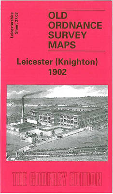 Leicester (Knighton) 1902: Leicestershire Sheet 37.03 - Old O.S. Maps of Leicestershire (Sheet map, folded)