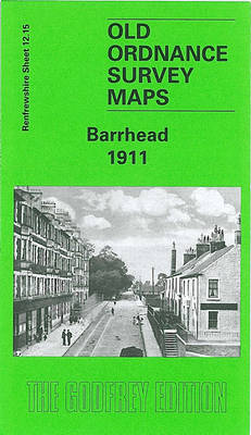 Barrhead 1911: Renfrewshire Sheet 12.15 - Old Ordnance Survey Maps of Renfrewshire (Sheet map, folded)