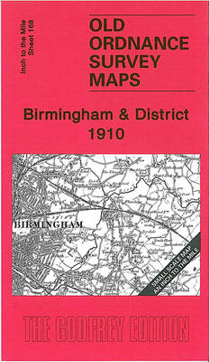 Birmingham and District 1910: One Inch Sheet 168 - Old O.S. One Inch Maps (Sheet map, folded)