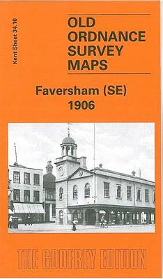 Faversham (SE) 1906: Kent Sheet 34.10 - Old O.S. Maps of Kent (Sheet map, folded)
