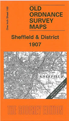 Sheffield and District 1907: One Inch Sheet 100 - Old Ordnance Survey Maps - Inch to the Mile (Sheet map, folded)