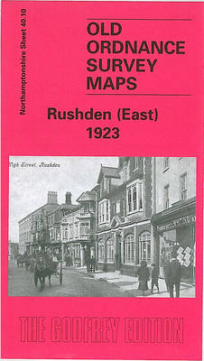 Rushden East 1923: Northamptonshire Sheet 40.10 - Old Ordnance Survey Maps of Northamptonshire (Sheet map, folded)