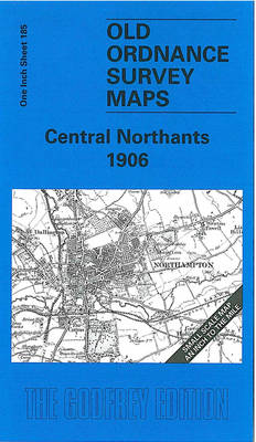 Central Northants 1906: One Inch Sheet 185 - Old Ordnance Survey Maps - Inch to the Mile (Sheet map, folded)