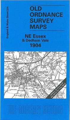 NE Essex and Dedham Vale 1904: One Inch Sheet 224 - Old Ordnance Survey Maps - Inch to the Mile (Sheet map, folded)
