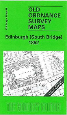 Edinburgh (South Bridge) 1852: Edinburgh Sheet 36 - Old O.S. Maps of Edinburgh (Sheet map, folded)