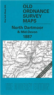 North Dartmoor and Mid-Devon 1887: One Inch Sheet 324 - Old Ordnance Survey Maps - Inch to the Mile (Sheet map, folded)