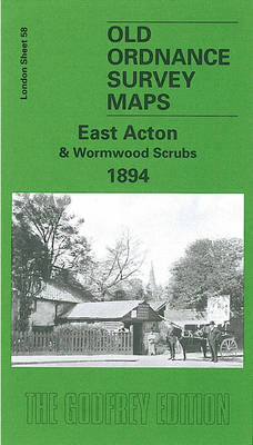 East Acton and Wormwood Scrubs 1894: London Sheet 058.2 - Old Ordnance Survey Maps of London (Sheet map, folded)