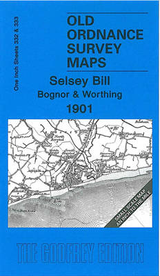 Selsey Bill, Bognor and Worthing 1901: One Inch Map 332/333 - Old Ordnance Survey Maps of England & Wales (Sheet map, folded)