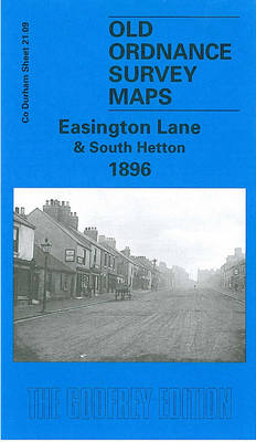 Easington Lane and South Hetton 1896: Durham Sheet 21.09 - Old Ordnance Survey Maps of County Durham (Sheet map, folded)