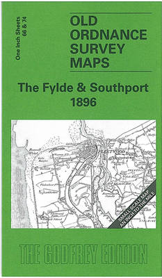 The Fylde and Southport 1896: One Inch Sheets 66 & 74 - Old Ordnance Survey Maps - Inch to the Mile (Sheet map, folded)