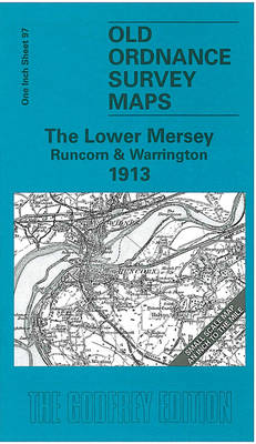 The Lower Mersey, Runcorn and Warrington 1913: One Inch Sheet 097 - Old Ordnance Survey Maps - Inch to the Mile (Sheet map, folded)