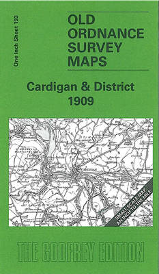 Cardigan and District 1909: One Inch Sheet 193 - Old Ordnance Survey Maps - Inch to the Mile (Sheet map, folded)