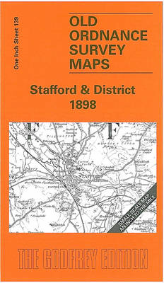 Stafford and District 1898: One Inch Sheet 139 - Old Ordnance Survey Maps - Inch to the Mile (Sheet map, folded)