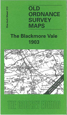 The Blackmore Vale 1903: One Inch Sheet 313 - Old Ordnance Survey Maps - Inch to the Mile (Sheet map, folded)