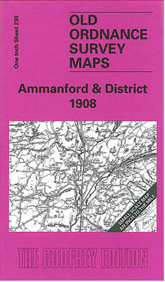 Ammanford and District 1908: One Inch Sheet 230 - Old Ordnance Survey Maps - Inch to the Mile (Sheet map, folded)