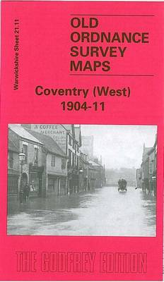 Coventry (West) 1904- 11: Warwickshire Sheet 21.11 - Old Ordnance Survey Maps of Warwickshire (Sheet map, folded)