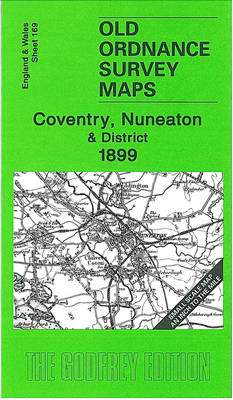 Coventry, Nuneaton and District 1899: One Inch Sheet 169 - Old Ordnance Survey Maps - Inch to the Mile (Sheet map, folded)