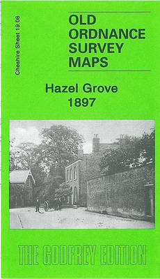 Hazel Grove 1897: Cheshire Sheet 19.08 - Old O.S. Maps of Cheshire (Sheet map, folded)