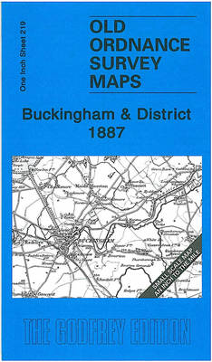 Buckingham and District 1887: One Inch Sheet 219 (Sheet map, folded)