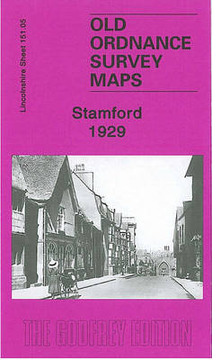 Stamford 1929: Lincolnshire Sheet 151.05 - Old Ordnance Survey Maps of Lincolnshire (Sheet map, folded)