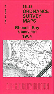 Rhossili Bay and Burry Port 1904: One Inch Sheet 246 - Old Ordnance Survey Maps - Inch to the Mile (Sheet map, folded)