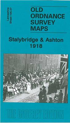 Stalybridge and Ashton 1918: Lancashire Sheet 105.07 (Sheet map, folded)