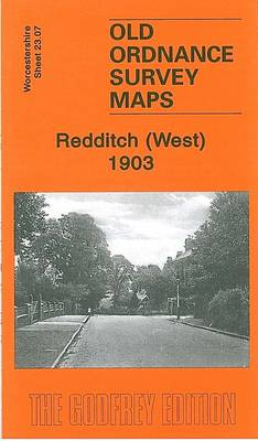 Redditch (West) 1903: Worcestershire Sheet 23.07 - Old Ordnance Survey Maps of Worcestershire (Sheet map, folded)