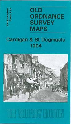Cardigan and St. Dogmaels 1904: Pembrokeshire Sheet 2.12 - Old Ordnance Survey Maps of Pembrokeshire (Sheet map, folded)